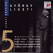 Ligeti: Works for Barrel-Organ & Player Piano by Various Artists