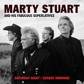 Play & Download Saturday Night / Sunday Morning by Marty Stuart | Napster