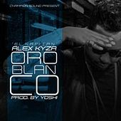 Play & Download Oro Blanco by Alex Kyza | Napster