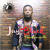 Play & Download Sweetie Hello by Jay Black | Napster