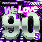 Almighty Presents: We Love the 90's (Vol. 3) by Various Artists