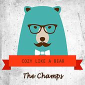 Cozy Like A Bear by The Champs