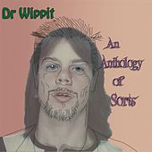 An Anthology of Sorts by Dr Wippit