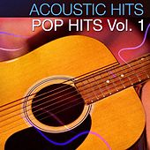 Play & Download Acoustic Hits - Pop Hits Vol. 1 by Acoustic Hits | Napster