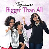 Play & Download Bigger Than All by Signature | Napster