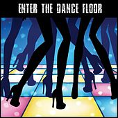 Play & Download Enter the Dance Floor by Various Artists | Napster