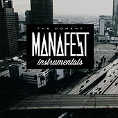 The Moment Instrumentals by Manafest