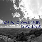 Play & Download Those Who Love This Life by Lee