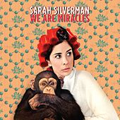 We Are Miracles by Sarah Silverman