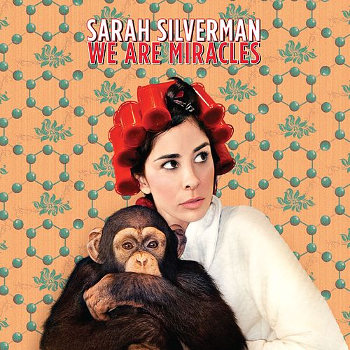 Play & Download We Are Miracles by Sarah Silverman | Napster