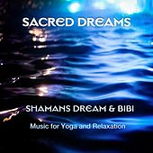 Play & Download Sacred Dreams by Shaman's Dream | Napster