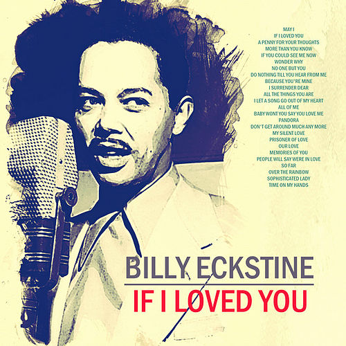 If I Loved You von Billy Eckstine
