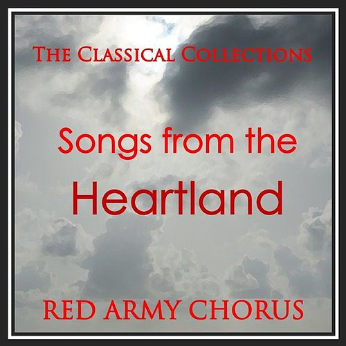 The Classical Collection - Songs from the Heartland by Red Army Chorus