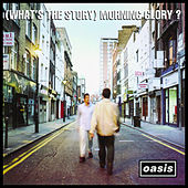 Play & Download (What's the Story) Morning Glory? [Remastered] by Oasis | Napster