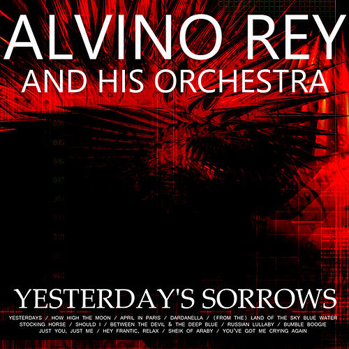 Play & Download Yesterday's Sorrows by Alvino Rey | Napster