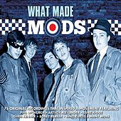 What Made Mods von Various Artists