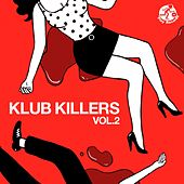 Play & Download Klub Killers Vol. 2 - EP by Various Artists | Napster
