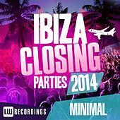 Play & Download Ibiza Closing Parties 2014 - Minimal - EP by Various Artists | Napster