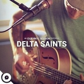 Play & Download Ourvinyl Sessions (Live) by The Delta Saints | Napster