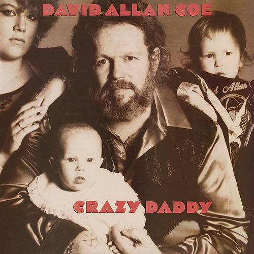 Play & Download Crazy Daddy by David Allan Coe | Napster