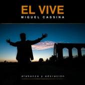 Play & Download Él Vive - Alabanza y Adoración by Miguel Cassina   Napster