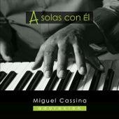 Play & Download A Solas Con Él - Adoración by Miguel Cassina   Napster
