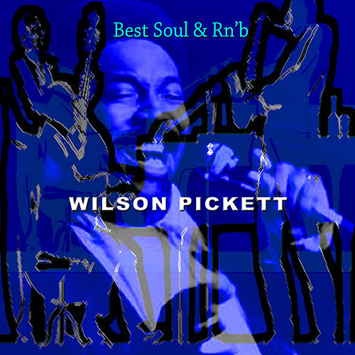 Play & Download Best Soul & Rn'b by Wilson Pickett | Napster