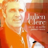 Play & Download On ne se méfie jamais assez by Julien Clerc | Napster