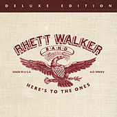 Play & Download Here's To The Ones (Deluxe Edition) by Rhett Walker Band | Napster
