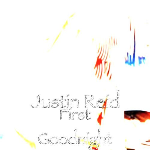 Play & Download First Goodnight by Justin Reid | Napster