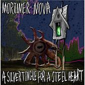 Play & Download A Silver Tongue for a Steel Heart by Mortimer Nova | Napster