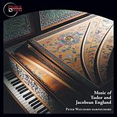 Music of Tudor and Jacobean England by Peter Watchorn