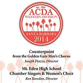 Play & Download 2014 American Choral Directors Association, Western Division (ACDA): Counterpoint & Mt. Eden High School Chamber Singers & Women's Choir [Live] by Various Artists | Napster