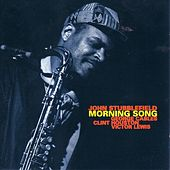 Play & Download Morning Song by John Stubblefield   Napster