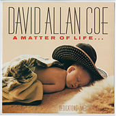 Play & Download A Matter of Life and Death by David Allan Coe | Napster