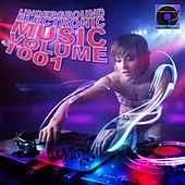 Underground Electronic Music, Vol. 1001 by Various Artists