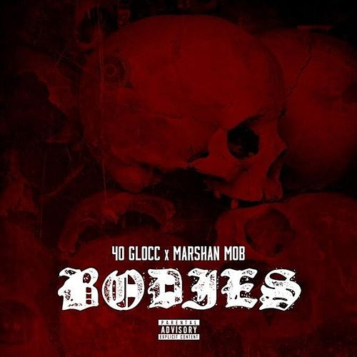 Play & Download Bodies (feat. Marshan Mob) - Single by 40 Glocc | Napster