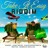 Play & Download Take It Easy Riddim by Various Artists | Napster