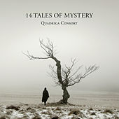 Play & Download 14 Tales of Mystery by Quadriga Consort | Napster