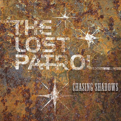 Play & Download Chasing Shadows by The Lost Patrol | Napster