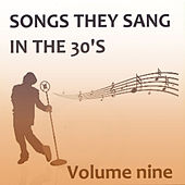 Play & Download Songs They Sang in the 1930s, Vol. 9 by Various Artists | Napster