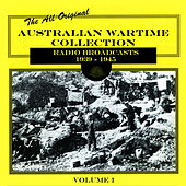 Australian Wartime Collection, Vol. 1: Radio Broadcasts 1939-1945 by Various Artists