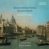 Play & Download Fontana & Gabrieli: Sonate & Canzone by Le Concert Brisé | Napster