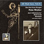 Play & Download All That Jazz, Vol. 15: Fats Waller – The Flat Foot Floogee by Fats Waller | Napster