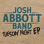 Play & Download Tuesday Night EP by Josh Abbott Band | Napster