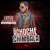 Play & Download No Te Achoche by Chimbala | Napster