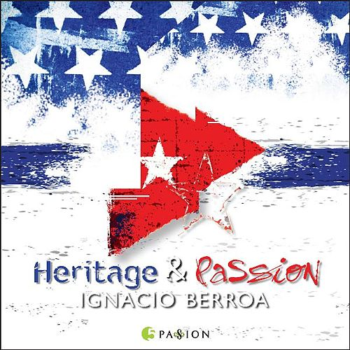 Play & Download Heritage and Passion by Ignacio Berroa | Napster