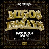 Migos n Essays (feat. Kap G) by Dat Boi T