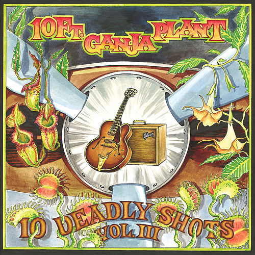 Play & Download 10 Deadly Shots Vol. III by 10 Ft. Ganja Plant | Napster