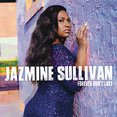 Play & Download Forever Don't Last by Jazmine Sullivan | Napster